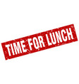 square grunge red time for lunch stamp vector image vector image