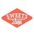 color vintage sweets shop emblem vector image vector image