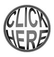round button click here button to click vector image vector image