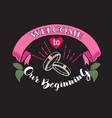 wedding quotes and slogan good for tee welcome to vector image vector image