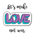 fashion patch element with quote vector image vector image