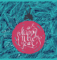 ink hand drawn background happy new year ball vector image vector image
