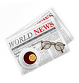 Newspaper coffee and sunglasses World news vector image