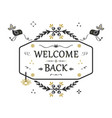 black and golden hand drawn welcome back banner vector image vector image