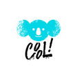 cool slogan graphic with koala sign vector image vector image