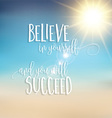 Believe in yourself inspirational quote background vector image vector image