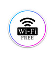 free wi-fi sign wi-fi symbol wireless network vector image vector image