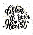 listen to your heart hand drawn motivation vector image