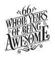 66 whole years being awesome - birthday design