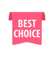 best choice label isolated on white red color vector image