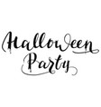halloween party handwritten text for greeting vector image vector image