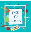 Back to School with school supplies vector image vector image