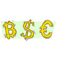 cartoon bitcoin dollar and euro sign set vector image