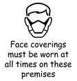 face coverings to be worn sign vector image vector image