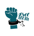freedom liberty free symbol hand raised fist vector image