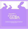 happy easter card with cute rabbits over lettering vector image vector image