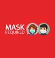 mask required red sign with people vector image