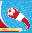 peru waving flag and soccer ball in goal net vector image vector image