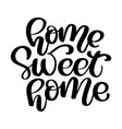 calligraphic quote home sweet home hand lettering vector image vector image
