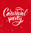 lettering the phrase carnival party vector image vector image