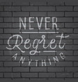 hand drawn lettering slogan on brick wall vector image