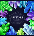 crystals colorful realistic background vector image vector image