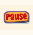 hand drawn pause web button internet button vector image vector image