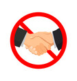 handshake with red forbidden sign on white vector image vector image