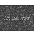Life under water chalk vector image vector image