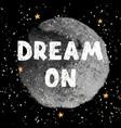dream on - fun hand drawn nursery poster vector image vector image
