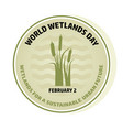 world wetlands day wave and reed vector image vector image