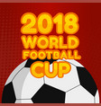 2018 world football cup football red background ve vector image vector image