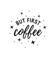 but first coffee typography simple print vector image