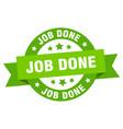 job done ribbon job done round green sign job done vector image vector image
