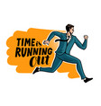 time is running out banner running businessman vector image