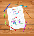 happy birthday dad baby drawing of father and son vector image vector image
