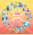 hello summer time images set vector image