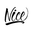 nice lettering vector image vector image