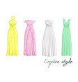 four dresses in empire style vector image