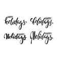 happy holidays hand drawn creative calligraphy vector image vector image