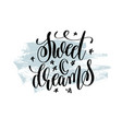 sweet dreams hand lettering inscription vector image vector image