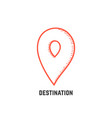 destination with hand drawn map pin vector image vector image