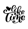hand drawn lettering like time for web social vector image