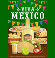 viva mexico poster with mexican food meals vector image vector image