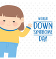 world down syndrome day cute girl cartoon dotted vector image vector image
