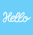 hello word calligraphy design blue background vector image