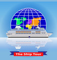 concept of a cruise ship tour around the world vector image