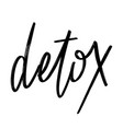 detox hand drawn lettering isolated template vector image vector image
