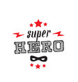 superhero print for t-shirt with stars lightnings vector image