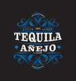 tequila anejo label packaging curl decor vector image vector image
